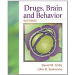 Drugs, Brain and Behavior. 6th ed. by David M. Grilly and John Salamone
