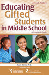 Educating Gifted Students in Middle School: A Practical Guide. 2nd by Susan Rakow