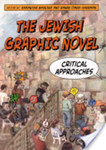 The Jewish Graphic Novel: Critical Approaches by Samantha Baskind and Ranen Omer-Sherman