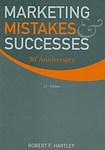 Marketing Mistakes and Successes, 11th ed. by Robert F. Hartley