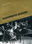 Subversive Sounds: Race and the Birth of Jazz in New Orleans by Charles B. Hersch