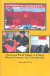 Village Elections in China: Democratizing the Countryside by Qingshan Forrest Tan