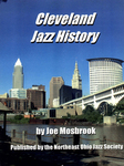 Cleveland Jazz History,  Second Edition