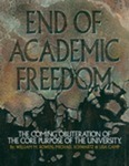 End of Academic Freedom: The Coming Obliteration of the Core Purpose of the University by William M. Bowen, Michael Schwartz, and Lisa Camp