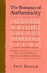 The Romance of Authenticity: The Cultural Politics of Regional and Ethnic Literatures by Frederick Jeff Karem