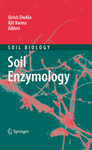Soil Enzymology by Girish C. Shukla and Ajit Varma