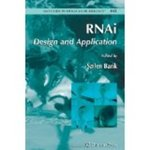 RNAi : design and application by Sailen Barik