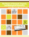 The Basics of General, Organic, and Biological Chemistry, v. 1.0 by David W. Ball, John W. Hill, and Rhonda J. Scott