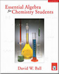 Essential Algebra for Chemistry Students, 2nd ed. by David W. Ball