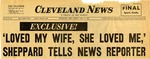 54/07/09 'Loved My Wife, She Loved Me,' Sheppard Tells News Reporter by Cleveland News