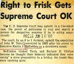 68/06/10 Right to Frisk Gets Supreme Court OK