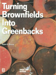 Turning Brownfields Into Greenbacks: Developing and Financing Environmentally Contaminated Urban Real Estate by Robert A. Simons
