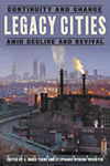 Legacy Cities: Continuity and Change amid Decline and Revival by J. Rosie Tighe and Stephanie Ryberg Webster